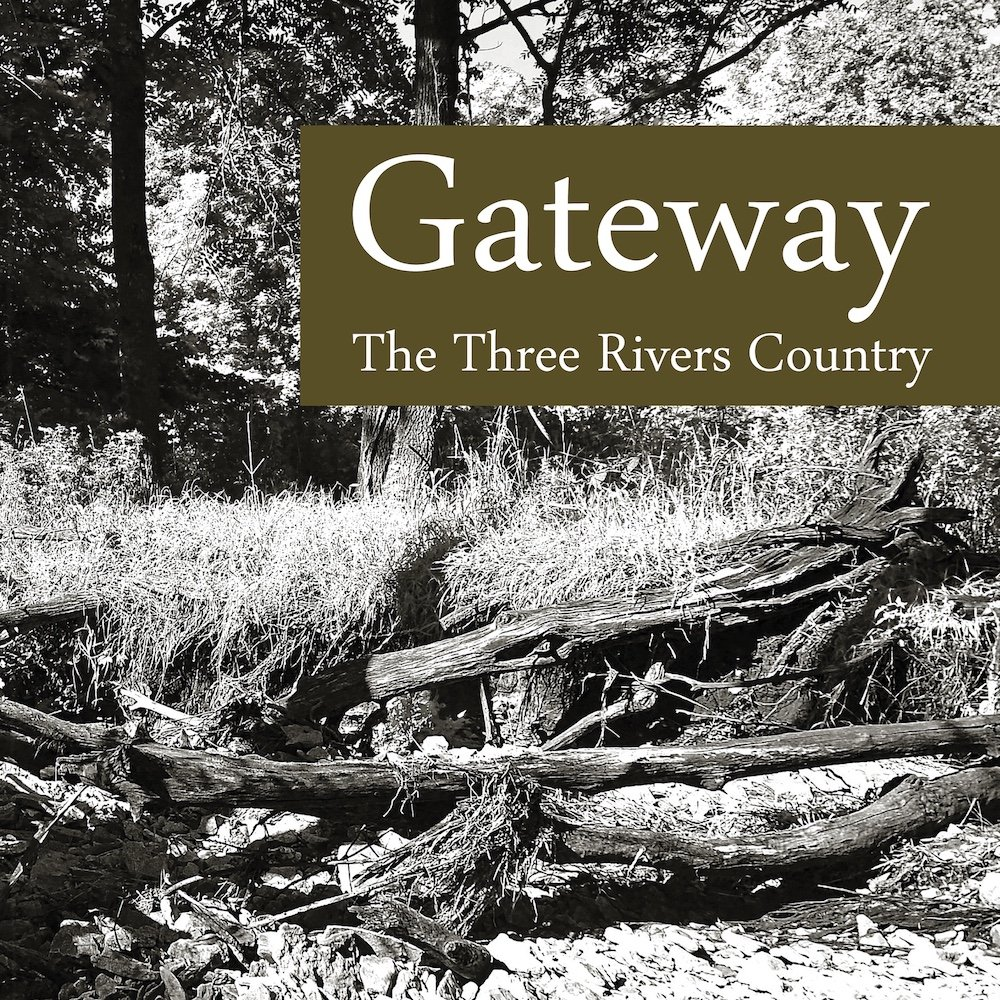 Gateway – The Three Rivers Country